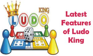 Latest Features of Ludo King
