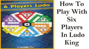How To Play With Six Players In Ludo King